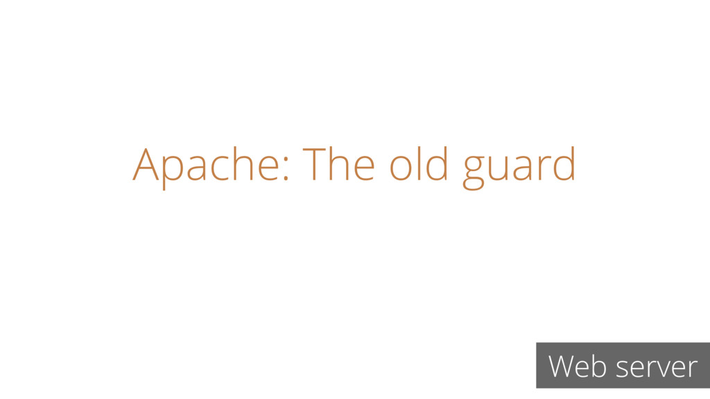 Apache: The old guard Web server