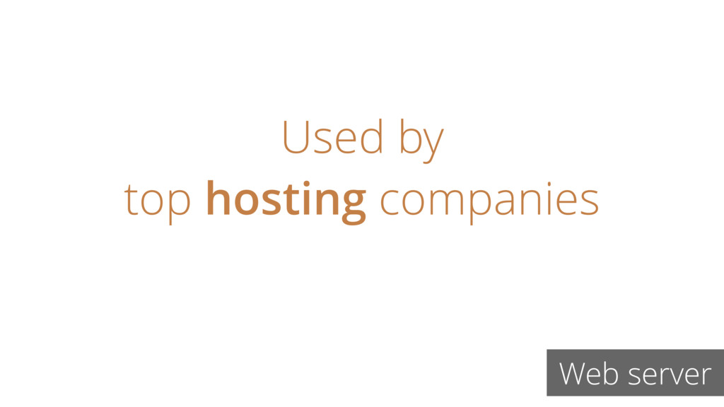 Used by top hosting companies Web server