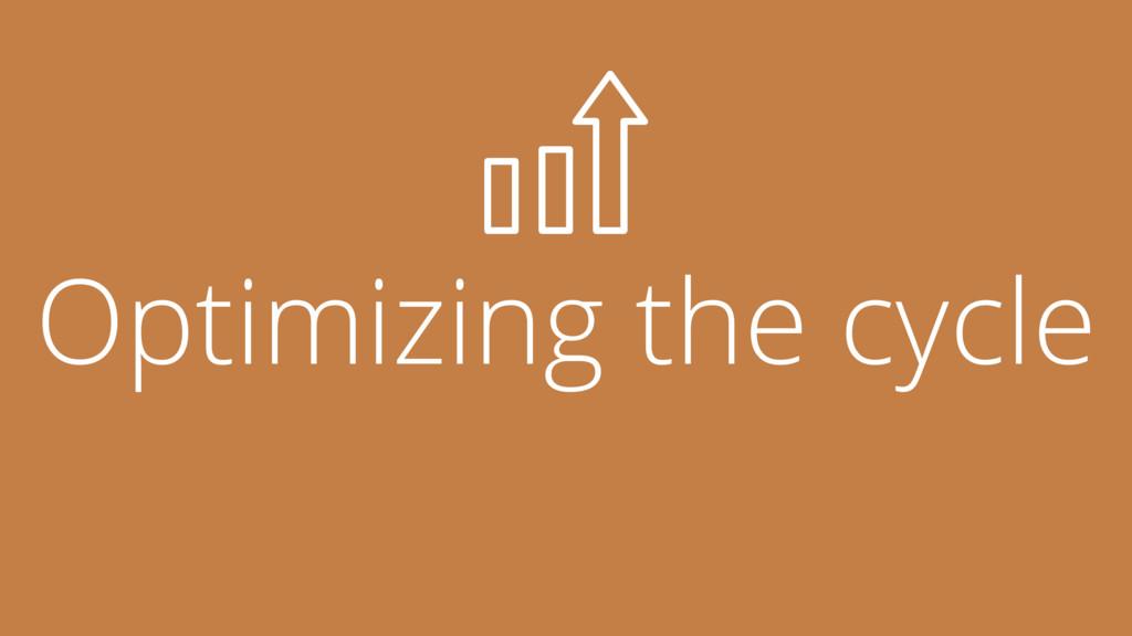 Optimizing the cycle