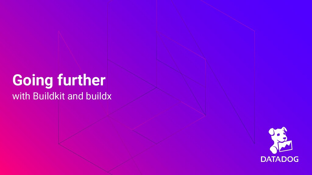 Going further with Buildkit and buildx