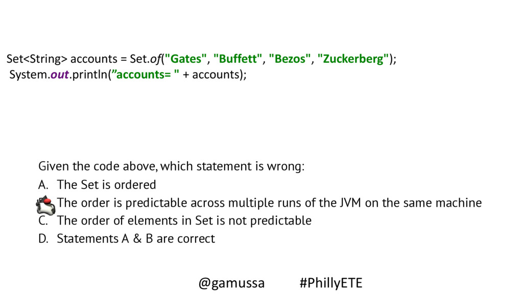Given the code above, which statement is wrong:...