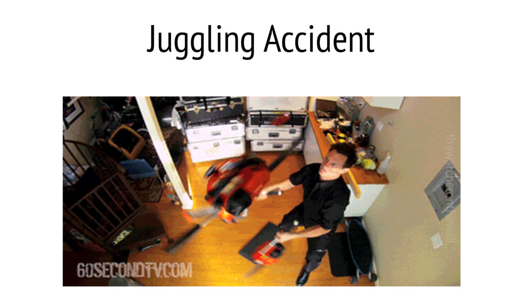 Juggling Accident