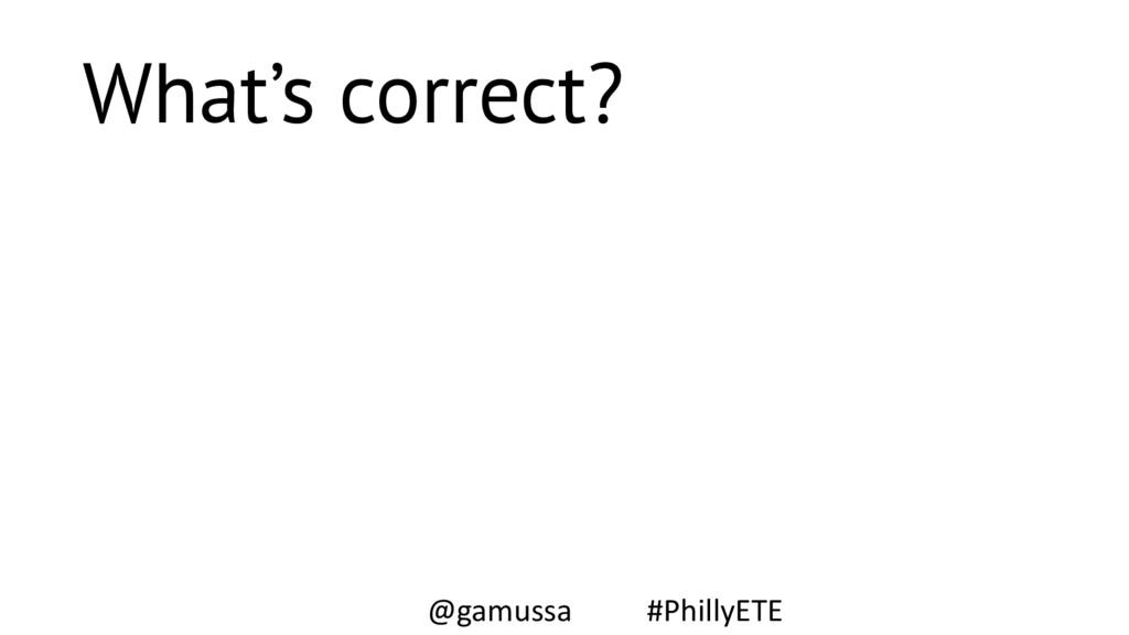 What's correct? @gamussa #PhillyETE