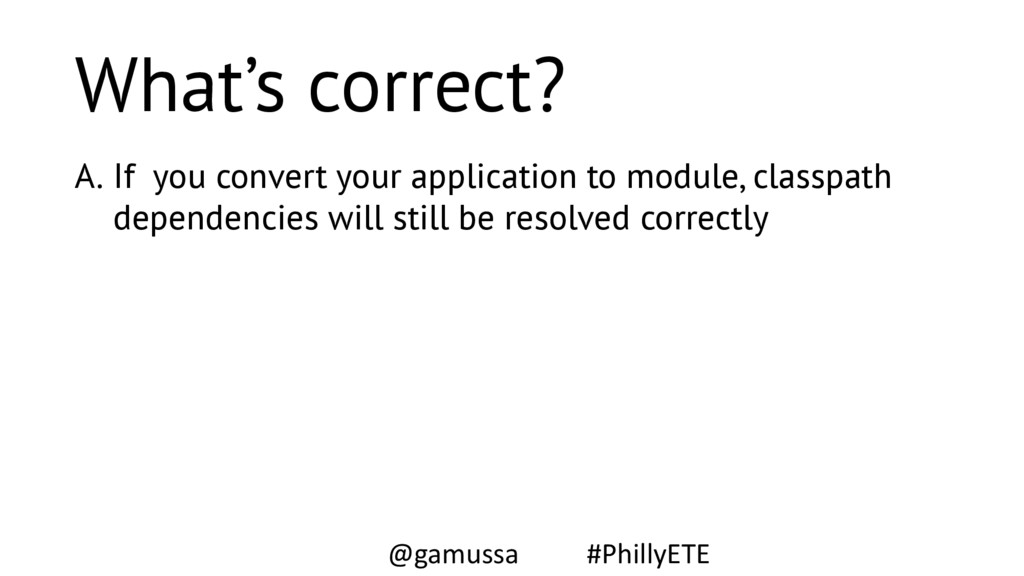 What's correct? A. If you convert your applicat...