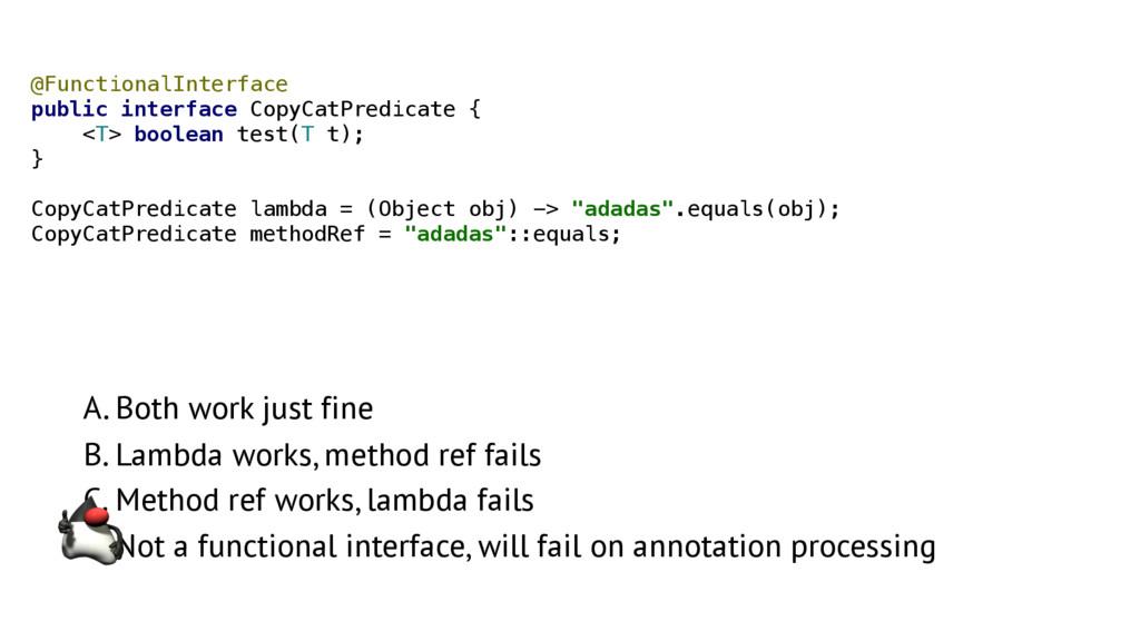 A. Both work just fine B. Lambda works, method ...