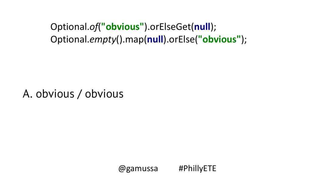 """A. obvious / obvious Optional.of(""""obvious"""").orE..."""