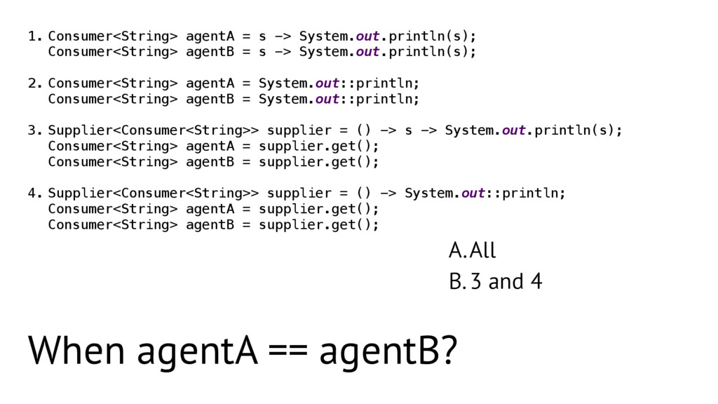 A.All B.3 and 4 1. Consumer<String> agentA = s ...