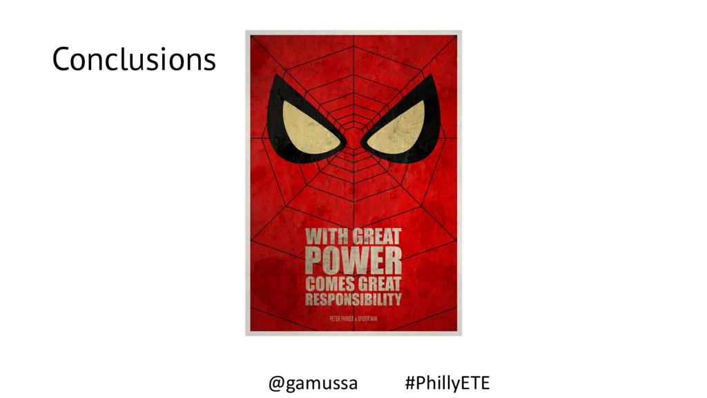 Conclusions @gamussa #PhillyETE