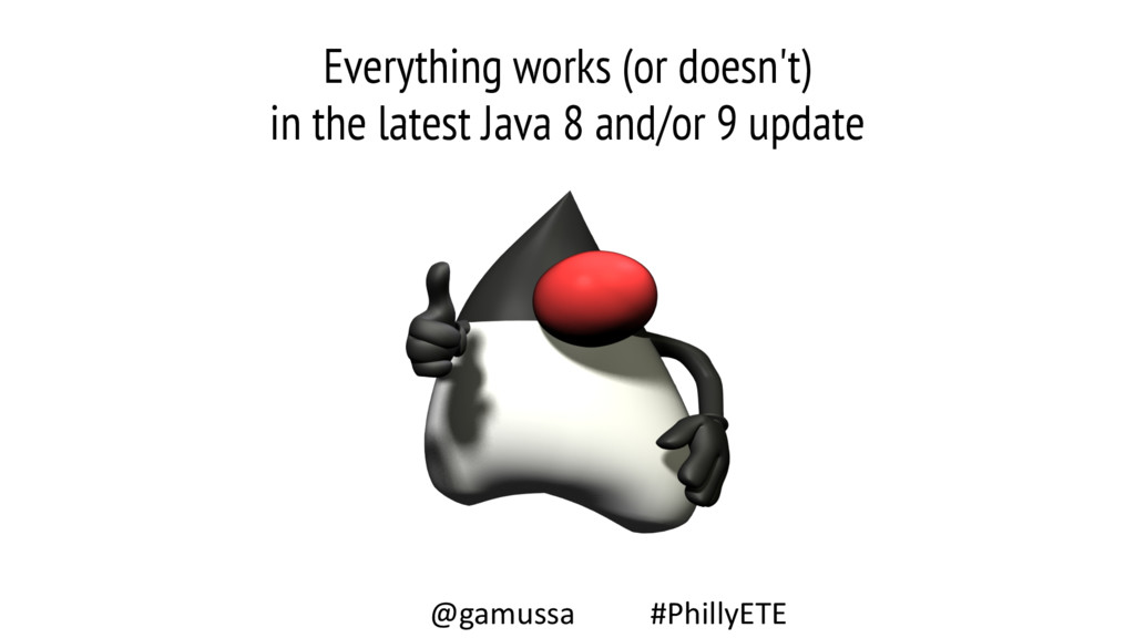 Everything works (or doesn't)  in the latest J...