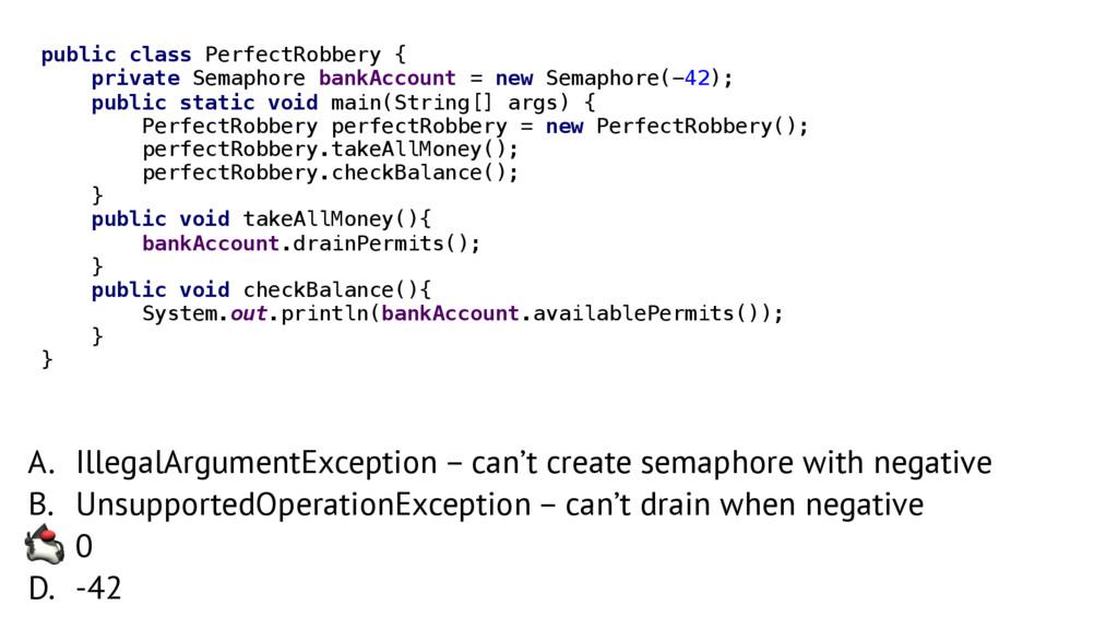 A. IllegalArgumentException – can't create sema...