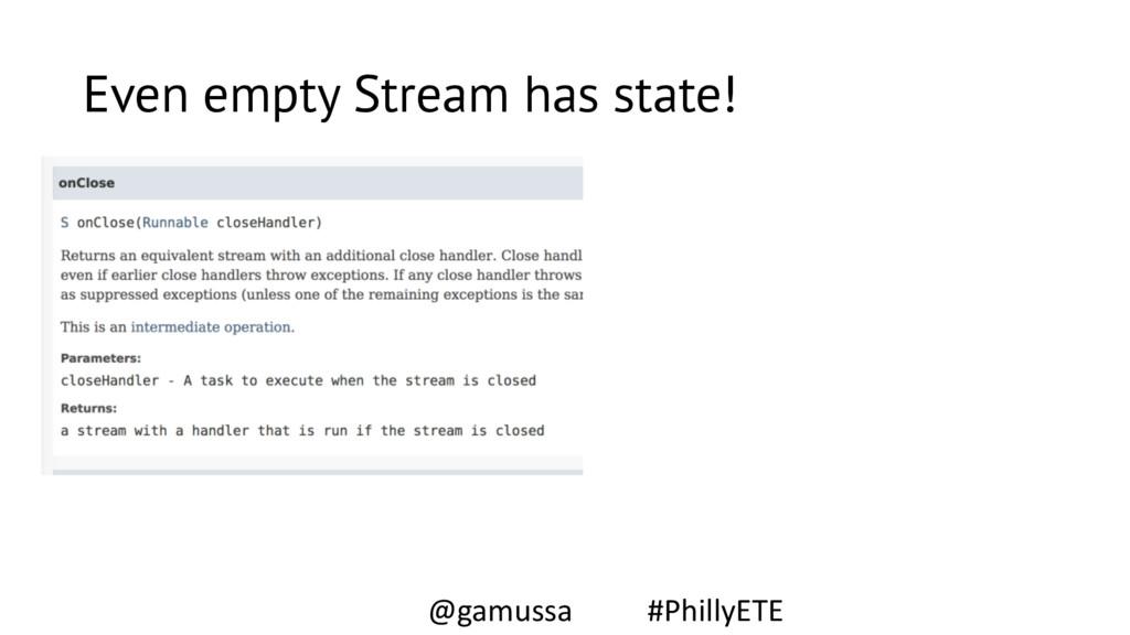 Even empty Stream has state! @gamussa #PhillyETE