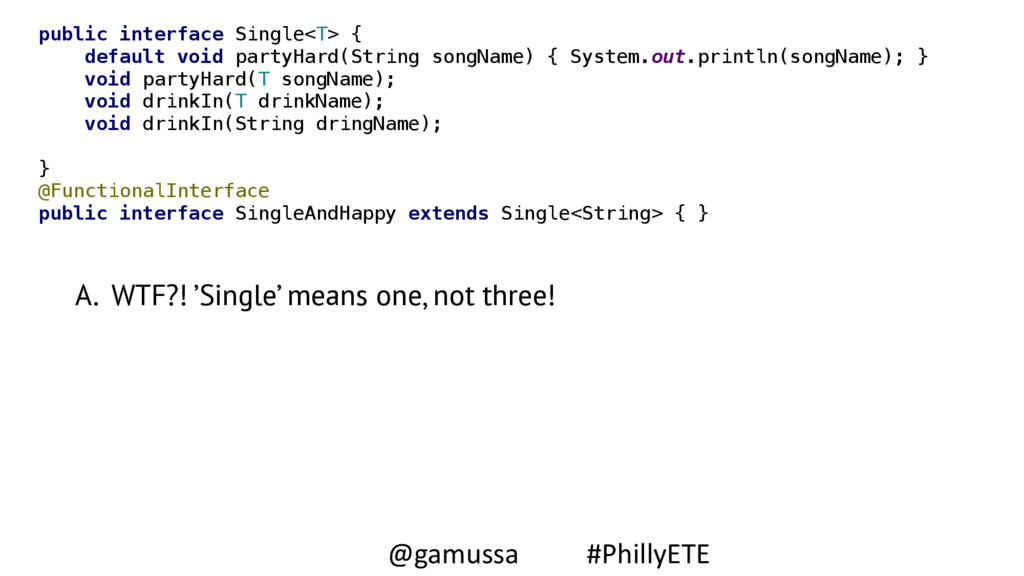 A. WTF?! 'Single' means one, not three! public ...