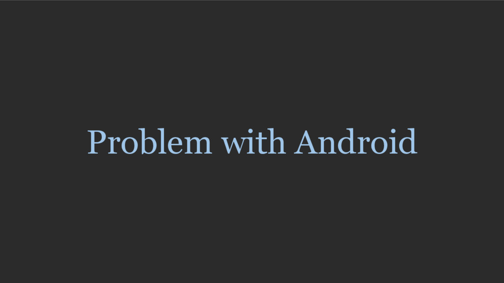 Problem with Android