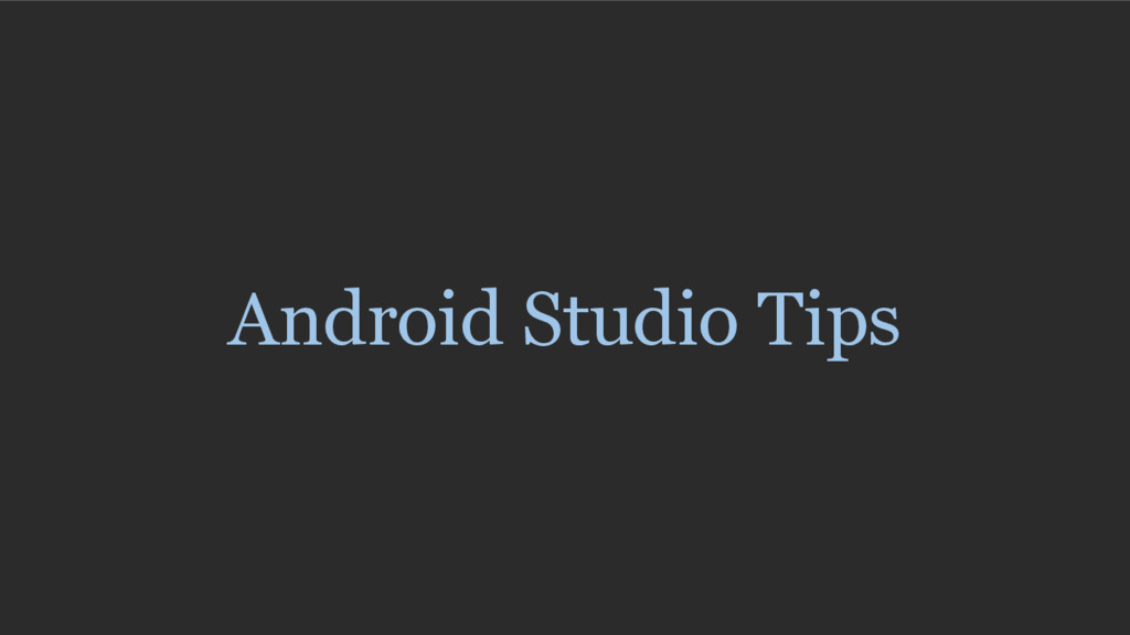 Android Studio Tips