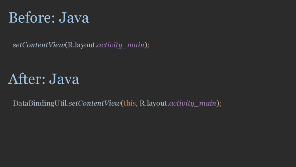 Before: Java setContentView(R.layout.activity_m...