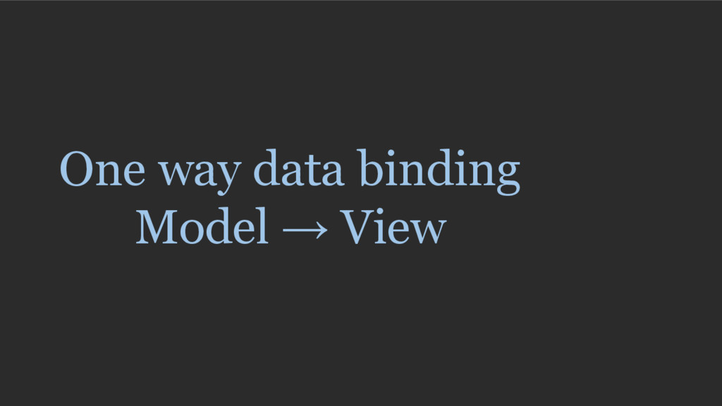 One way data binding Model → View