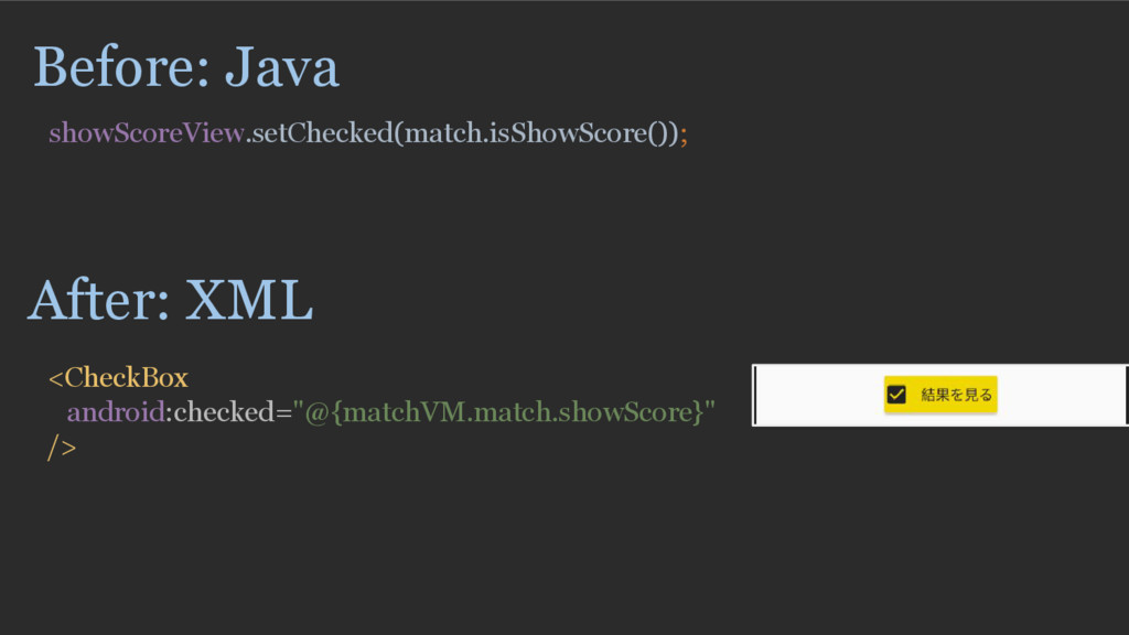 Before: Java showScoreView.setChecked(match.isS...