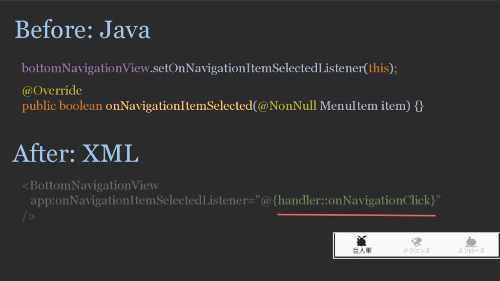 Before: Java bottomNavigationView.setOnNavigati...