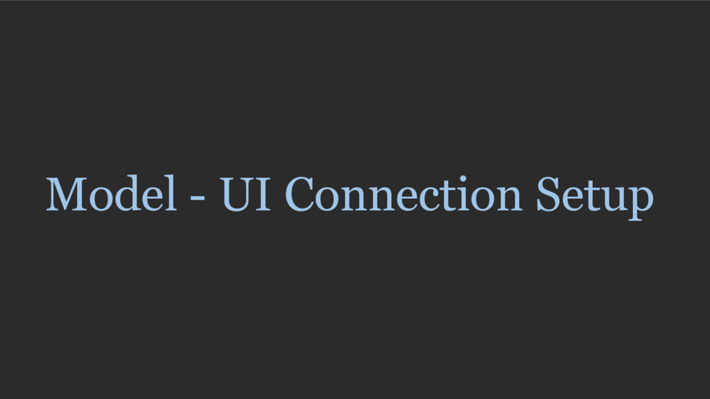 Model - UI Connection Setup