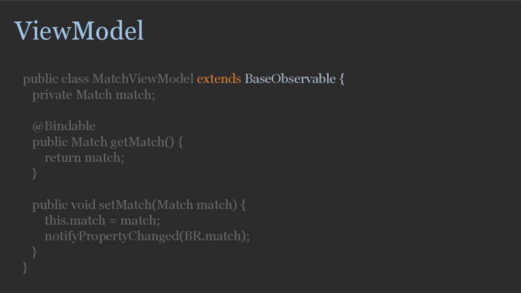 ViewModel public class MatchViewModel extends B...