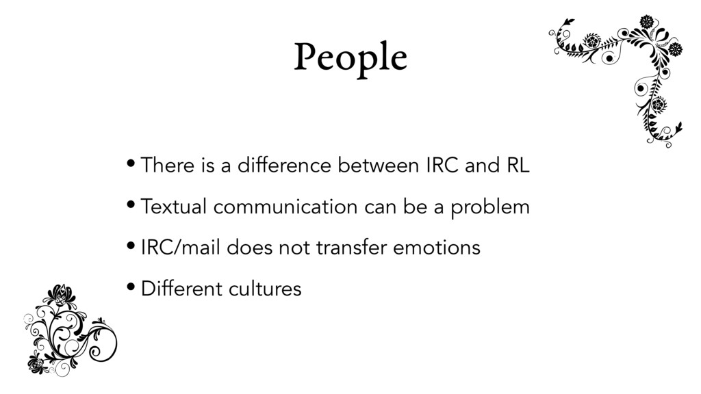 People • There is a difference between IRC and ...