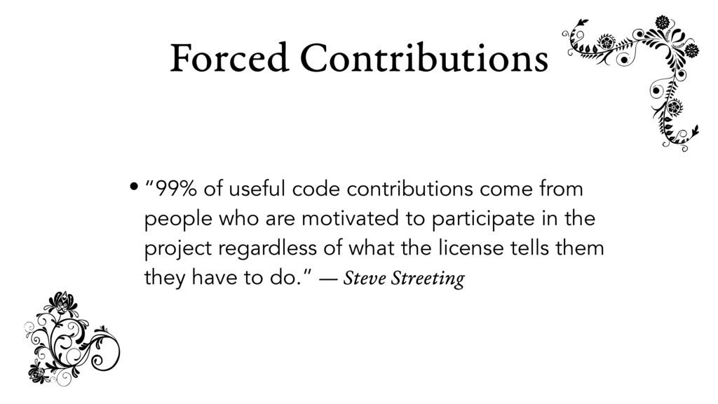 "Forced Contributions • ""99% of useful code cont..."