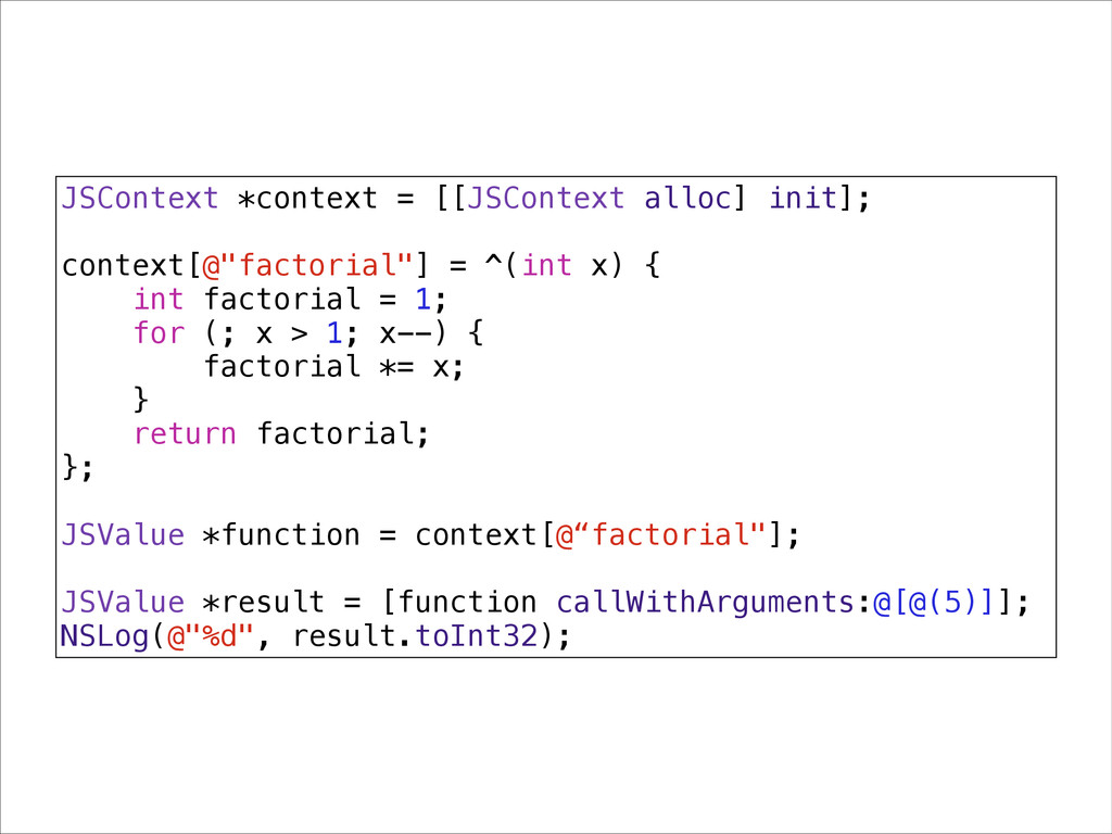 JSContext *context = [[JSContext alloc] init]; ...