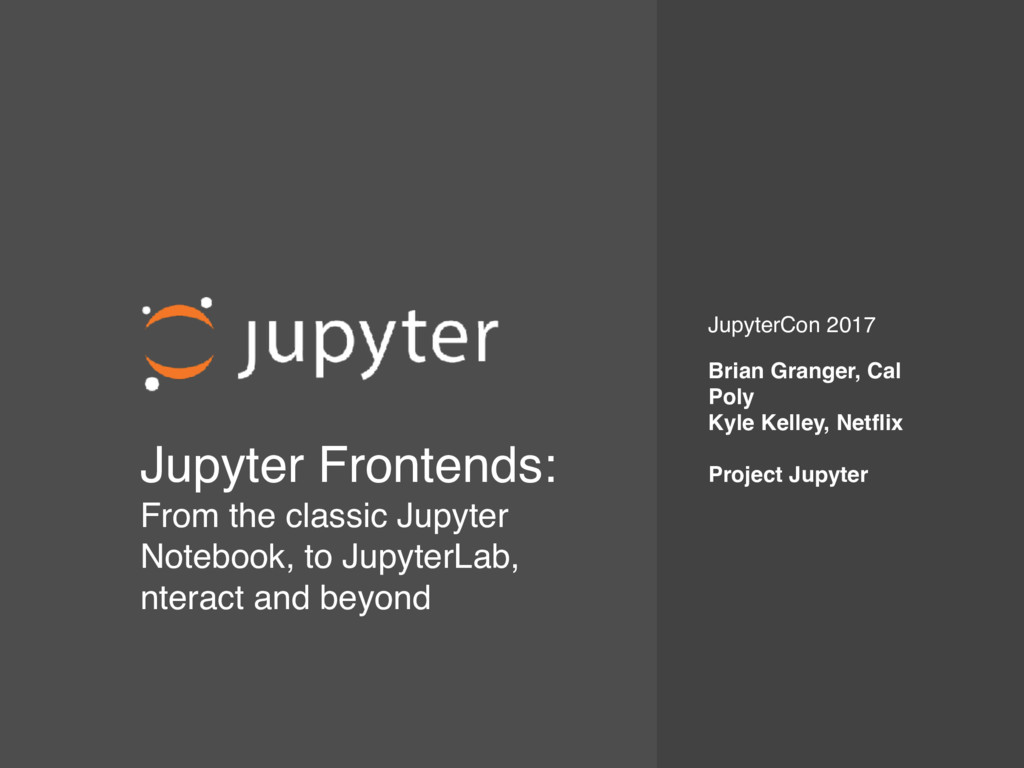 Jupyter Frontends: From the classic Jupyter N...