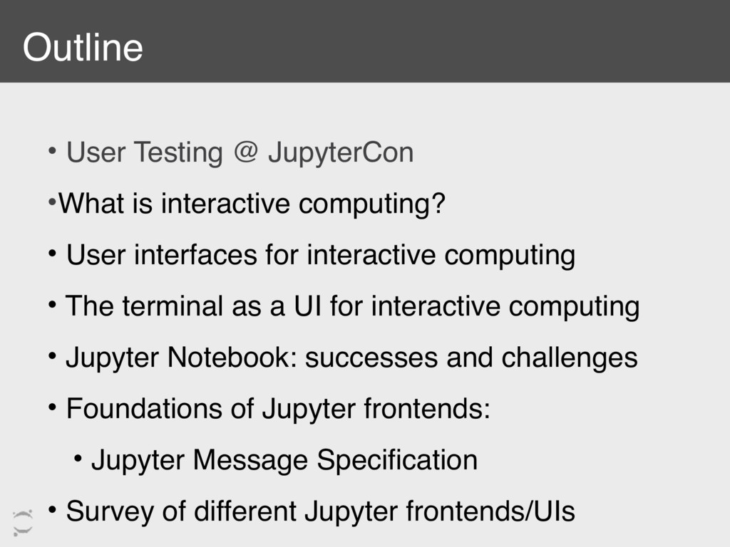 • User Testing @ JupyterCon •What is interactiv...