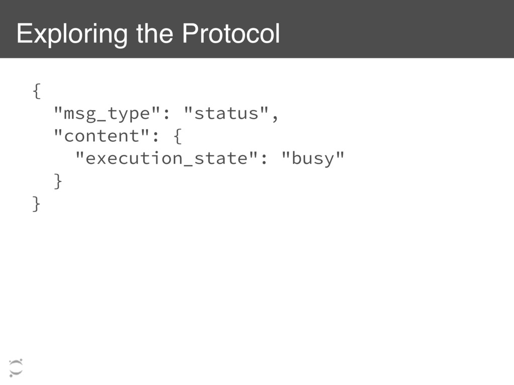 "Exploring the Protocol { ""msg_type"": ""status"", ..."
