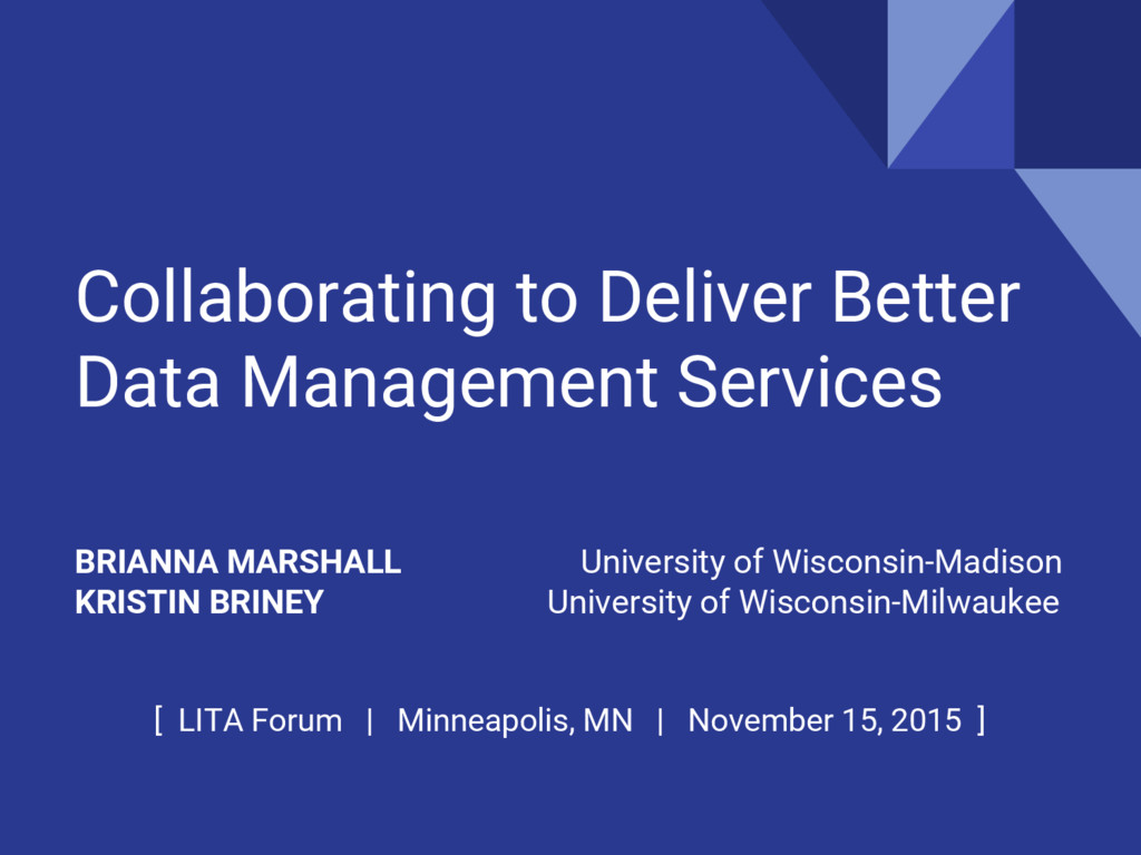 Collaborating to Deliver Better Data Management...