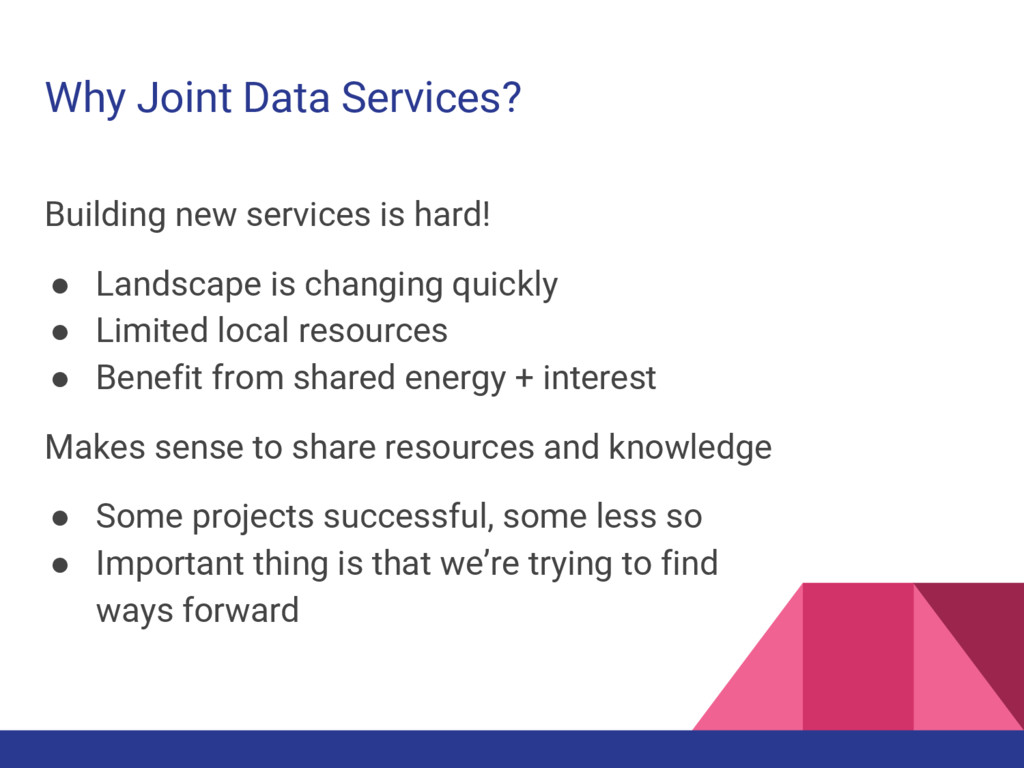 Why Joint Data Services? Building new services ...