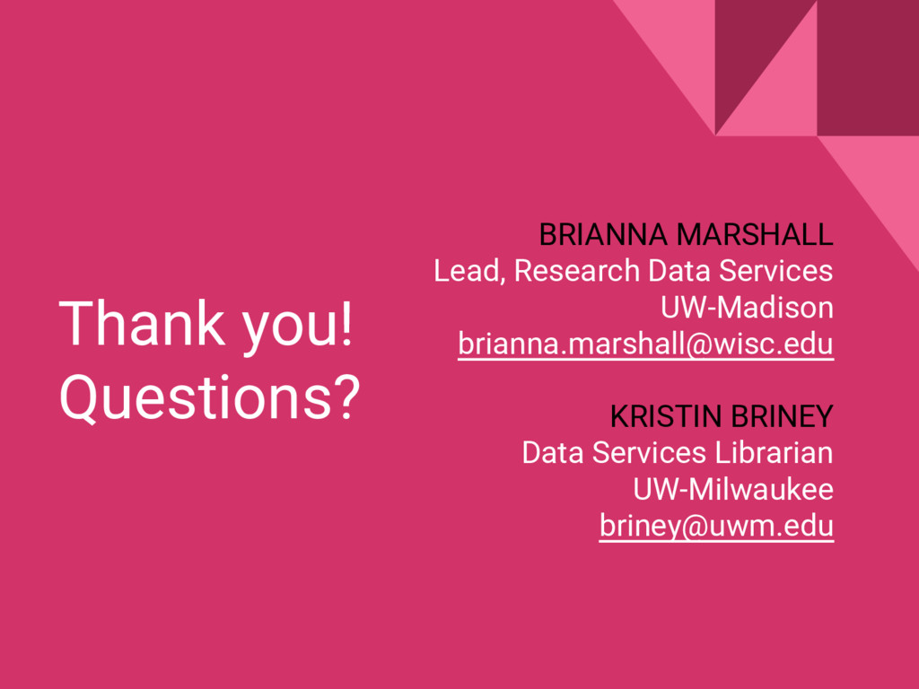 Thank you! Questions? BRIANNA MARSHALL Lead, Re...