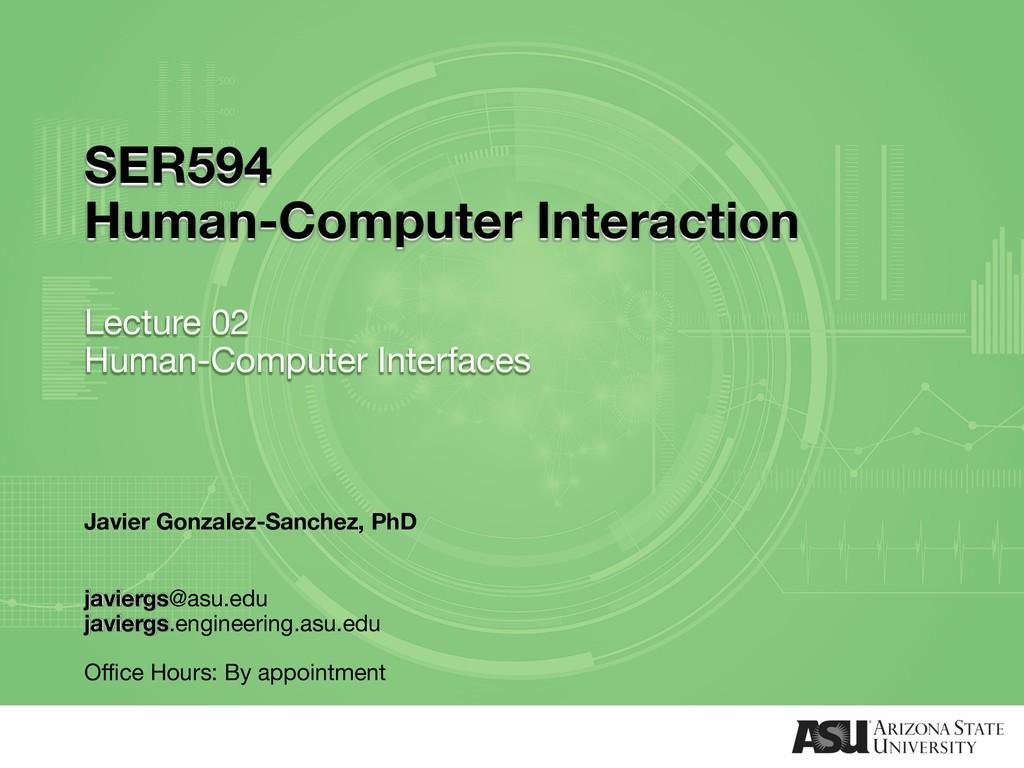 SER594 Human-Computer Interaction Lecture 02 Hu...