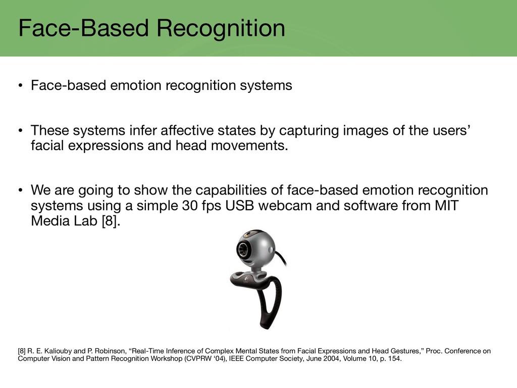 Face-Based Recognition • Face-based emotion rec...