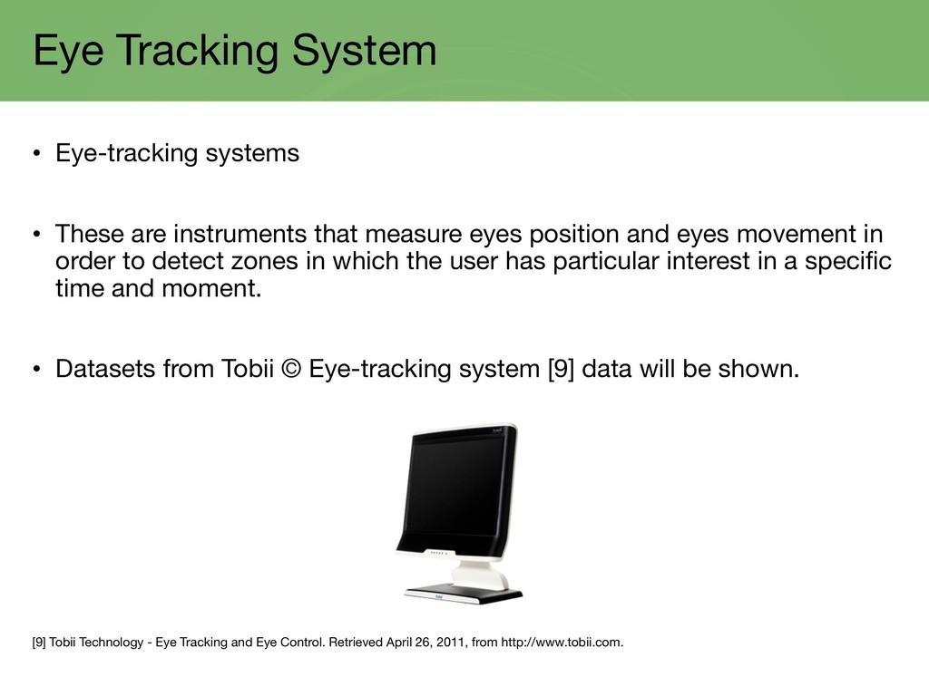Eye Tracking System • Eye-tracking systems • Th...