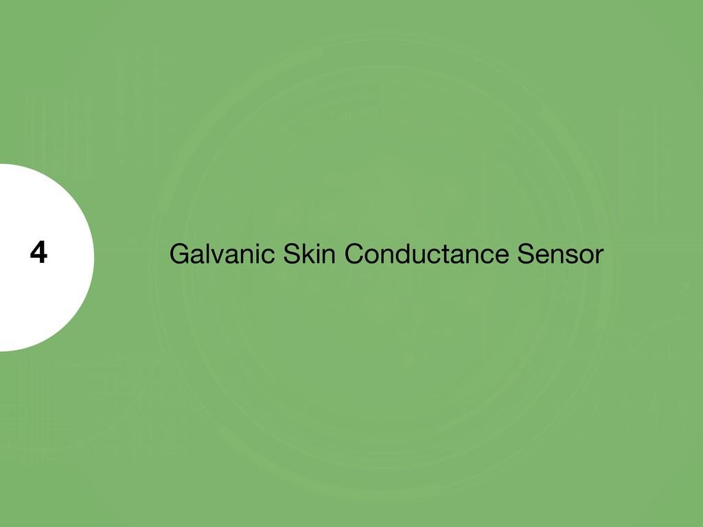 Galvanic Skin Conductance Sensor 4