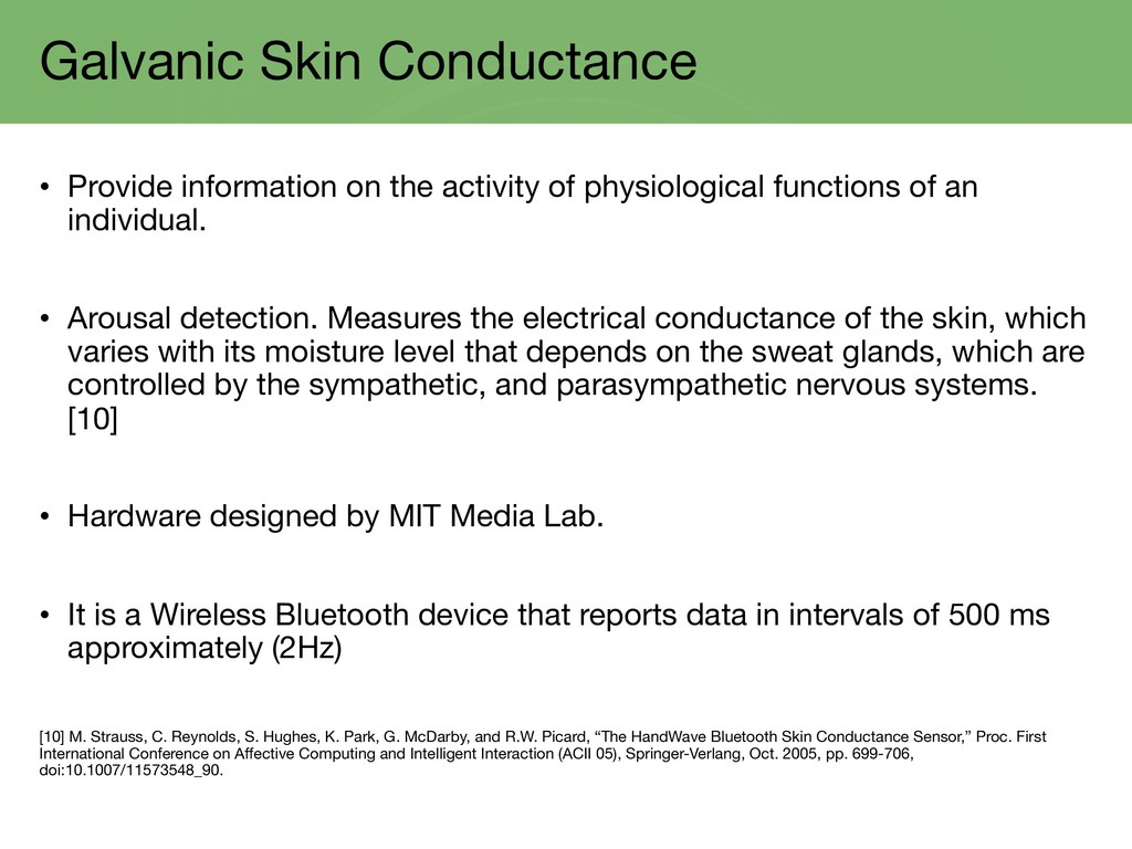 Galvanic Skin Conductance • Provide information...