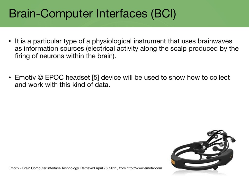 Brain-Computer Interfaces (BCI) • It is a parti...