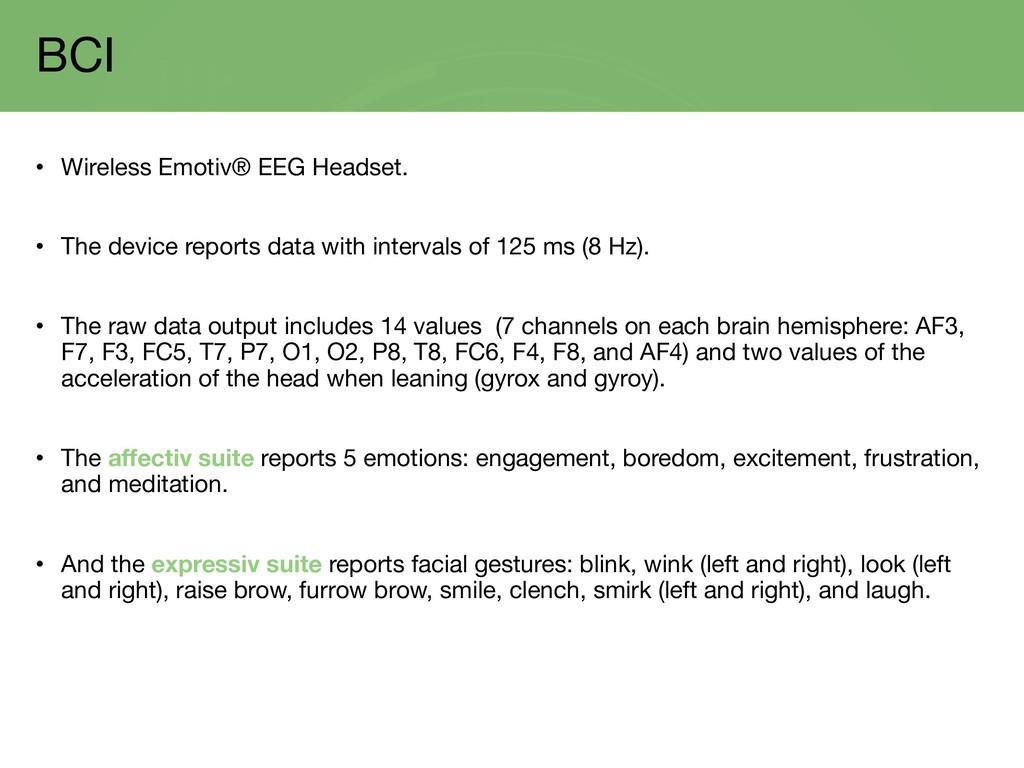 BCI • Wireless Emotiv® EEG Headset. • The devic...