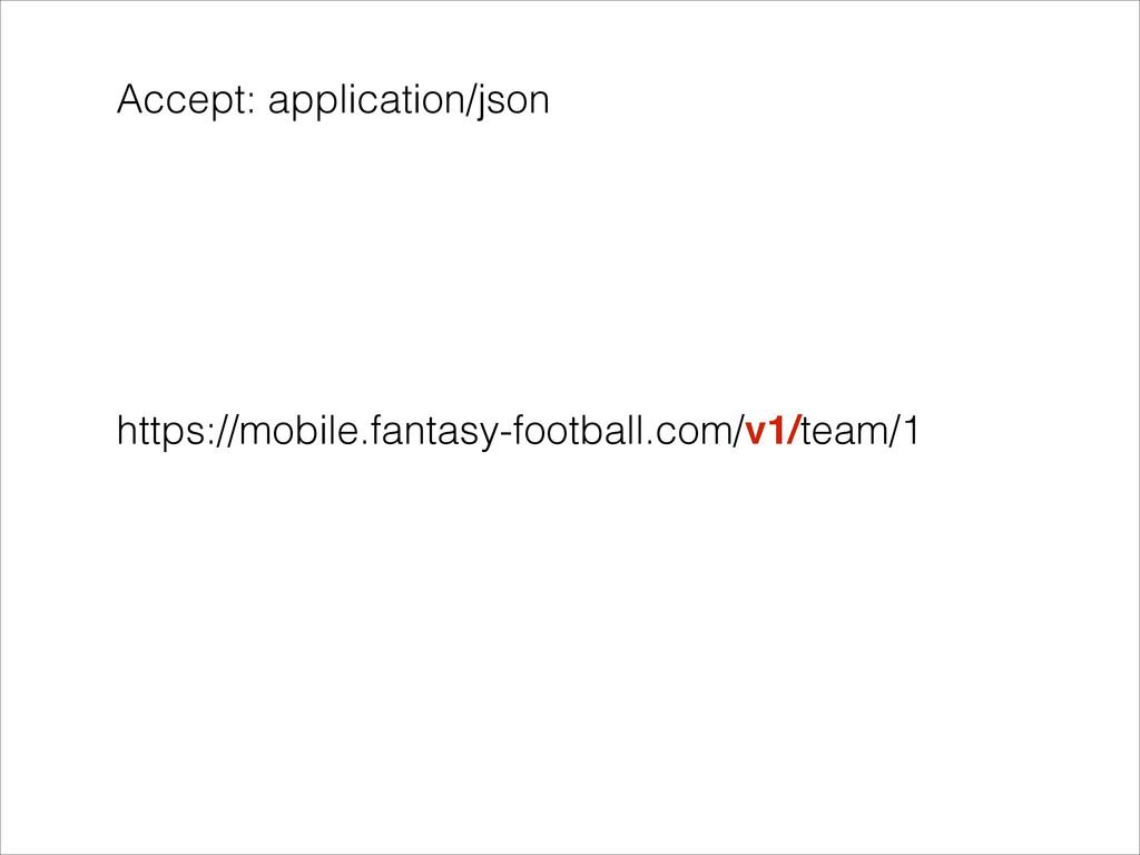 Accept: application/json https://mobile.fantasy...