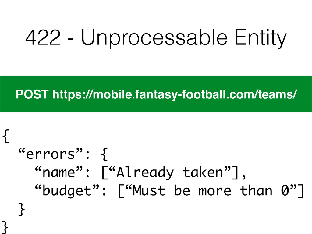 "422 - Unprocessable Entity { ""errors"": { ""name..."