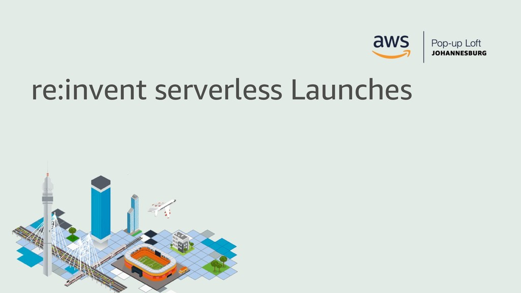 re:invent serverless Launches