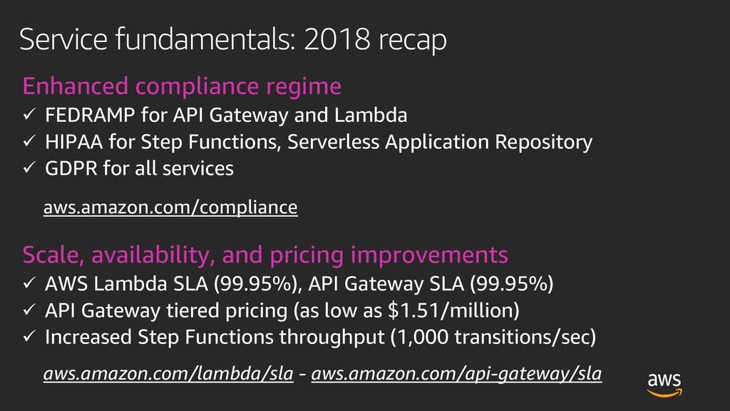 Service fundamentals: 2018 recap Enhanced compl...