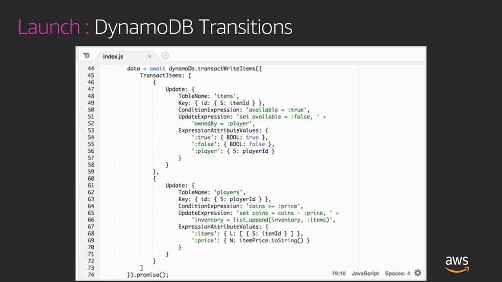Launch : DynamoDB Transitions