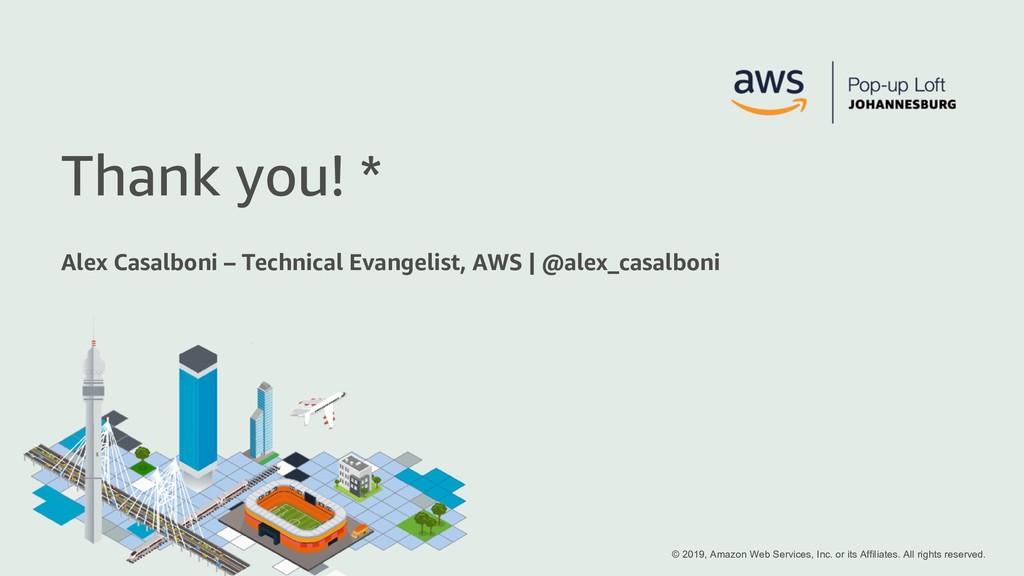 Thank you! * Alex Casalboni – Technical Evangel...
