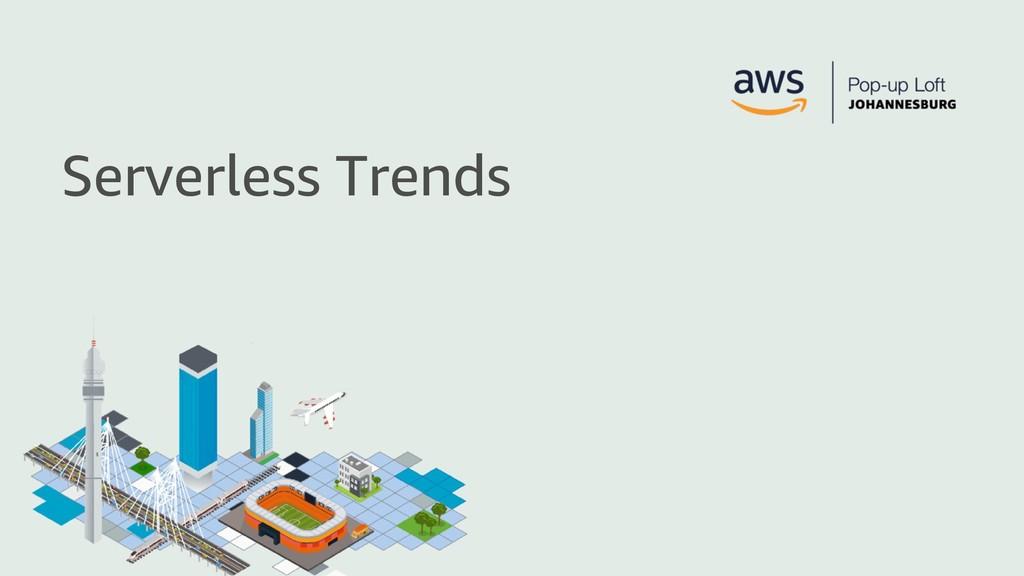 Serverless Trends