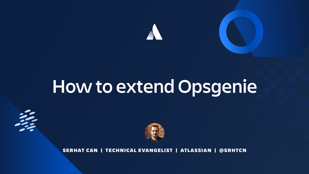 How to extend Opsgenie SERHAT CAN | TECHNICAL E...