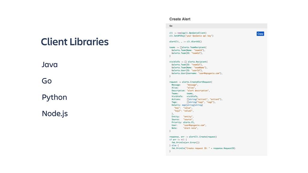 Client Libraries Java Go Python Node.js