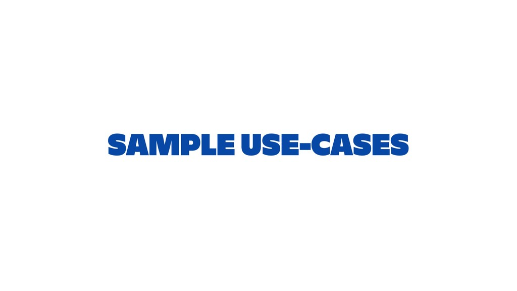 SAMPLE USE-CASES